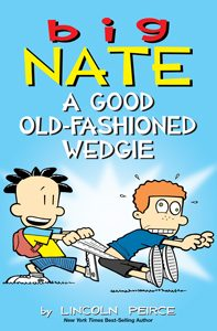 708791 big nate a good old-fashioned wedgie