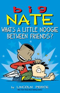 708829 big nate what's a little noogie between friends