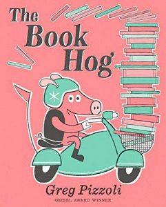 720065 the book hog greg pizzoli