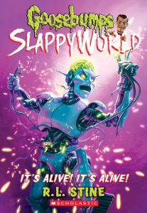 9781338223033 goosebumps slappyworld it's alive