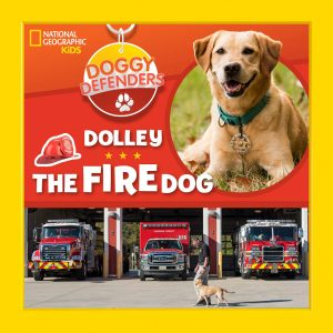 dolley the fire dog national geographic kids doggy defenders