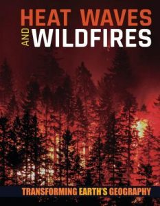 9781534528871 heat waves and wildfires transforming earth's geography