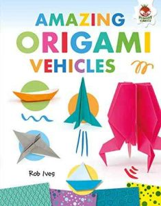 9781541501256 amazing origami vehicles