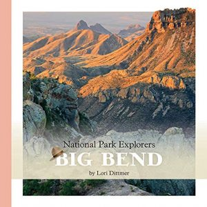 9781640260665 national park explorers big bend