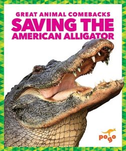 9781641282765 great animal comebacks saving the american alligator