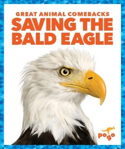 9781641282802 great animal comebacks saving the bald eagle
