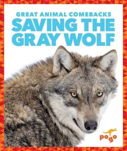 9781641282840 great animal comebacks saving the gray wolf