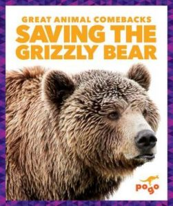 9781641282864 great animal comebacks saving the grizzly bear
