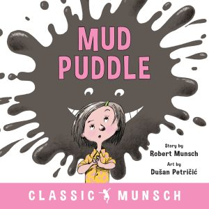 9781773211107 classic munsch mud puddle