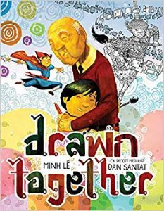 Drawn Together minh le asian pacific american picture book award winner