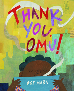 Thank You Omu age Mora 2019 randolph caldecott medal honor book coretta scott king new talent illustrator