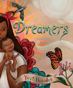 dreamers yuyi morales pura belpre illustrator award winner 2019