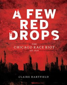 a few red drops chicago race riot of 1919 hartfield coretta scott king author book award winner 2019