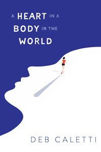 a heart in a body in the world deb caletti 2019 michael printz honor book