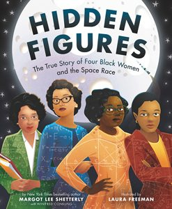 hidden figures margo lee shetterly coretta scott king illustrator honor book