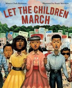 let the children march monica clark robinson coretta scott king illustrator honor book