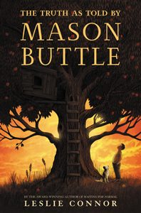 truth as told by mason buttle leslie connor 2019 schneider family book award middle winner