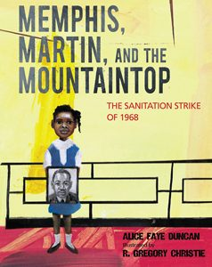 memphis martin and the mountaintop sanitations strike of 1968 duncan 2019 coretta scott king illustrator honor book