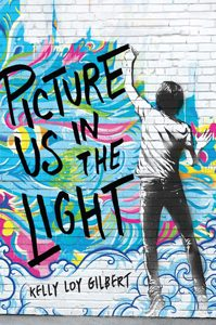 picture us in the light kelly loy gilbert stonewall book award honor book 2019