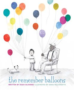 the remember balloons 2019 schneider family childrens honor book