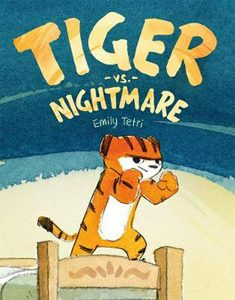 tiger vs nightmare emily tetri theodor seuss geisel award honor book