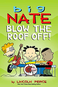big-nate-blow-the-roof-off